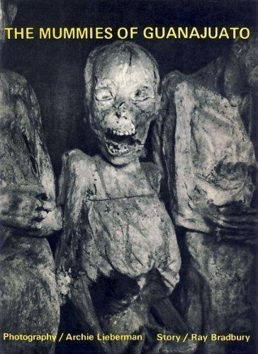 The Mummies of Guanajuato by Ray Bradbury